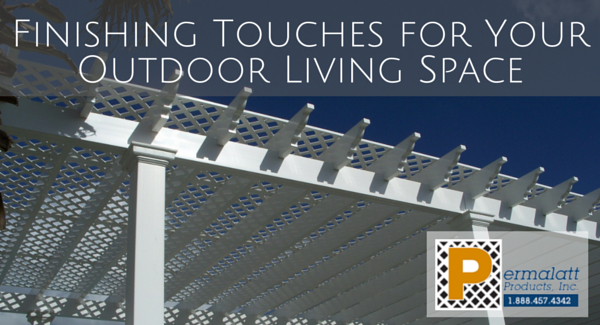 Finishing Touches for Your Outdoor Living Space
