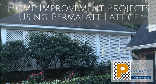 Home Improvement Projects Using Permalatt Lattice