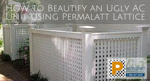 How to Beautify an Ugly AC Unit Using Permalatt Lattice
