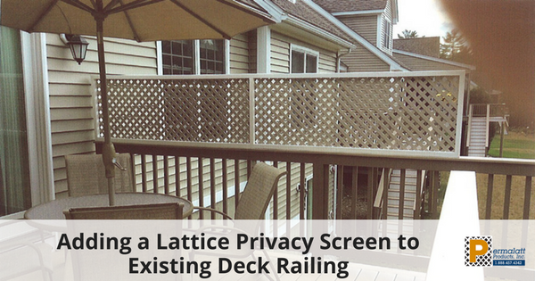 Adding a Lattice Privacy Screen to Existing Deck Railing