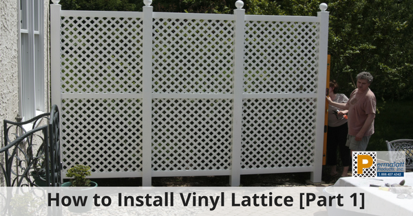 How to Install Vinyl Lattice Part 1